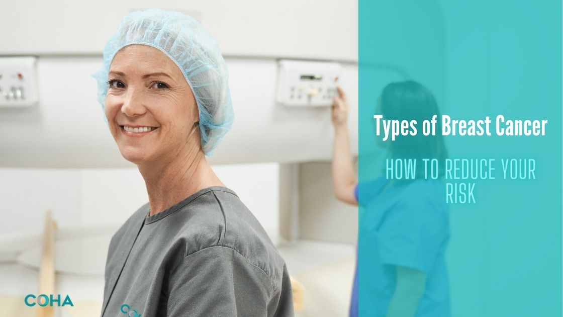 Types of Breast Cancer- How to Reduce Your Risk