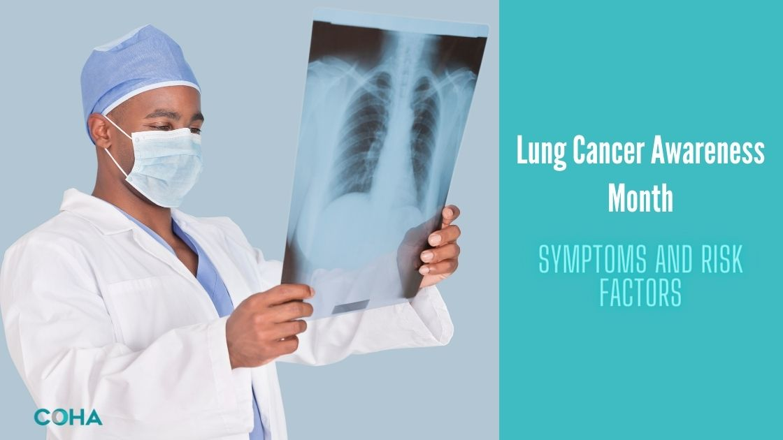 Lung Cancer Awareness Month - Symptoms and Risk Factors